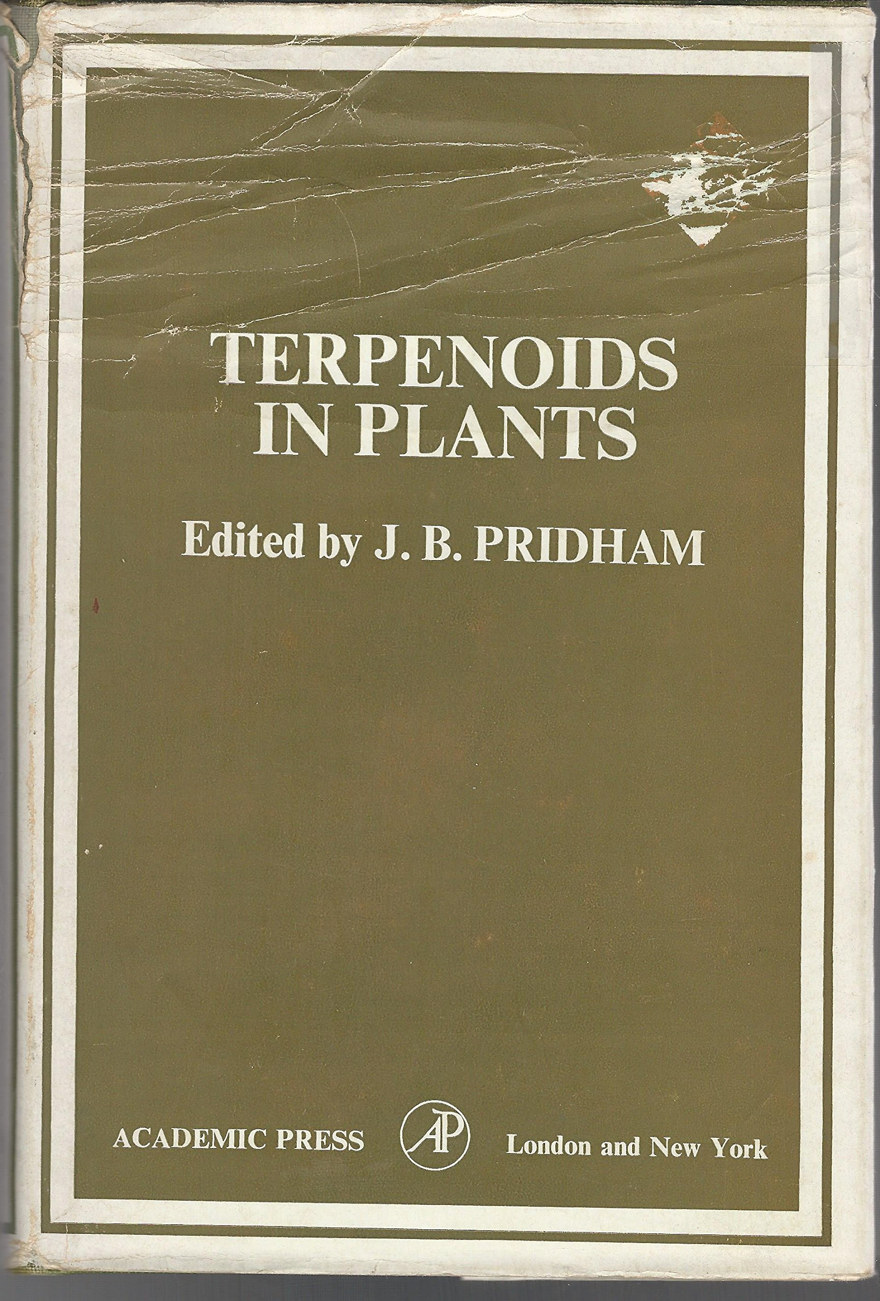 Terpenoids in Plants. Proceedings of the Phytochemical Group Symposium Aberystwyth, April 1966., Pridham, J.B. (Editor)