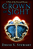 The Crown of Sight (Eternal Dream Legends Book 1)
