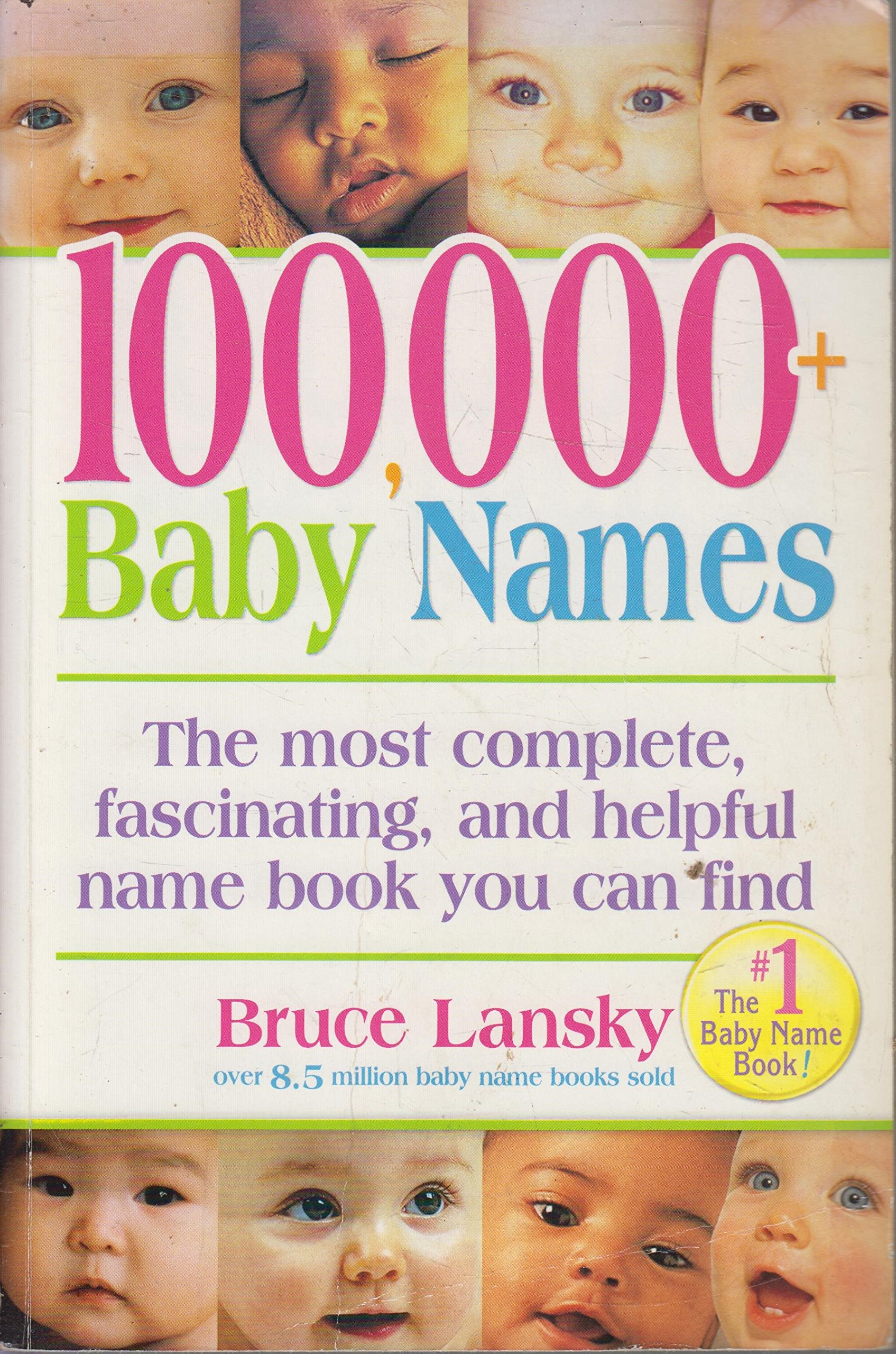 100, 000+ Baby Names: The Most Complete, Fascinating, and Helpful Name Book  You Can Find: Bruce Lansky: Amazon.com: Books
