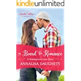 On Board for Romance: An Arcadia Valley Romance (Homegrown Love Book 2)