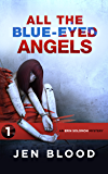 All the Blue-Eyed Angels (Erin Solomon Pentalogy Book 1)