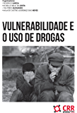 Vulnerabilidade e o uso de drogas