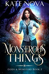 Monstrous Things: A Why Choose Paranormal Romance (Gods & Monsters Book 2) Kindle Edition