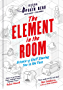 The Element in the Room: Science-y Stuff Staring You in the Face (Festival of the Spoken Nerd) (English Edition)