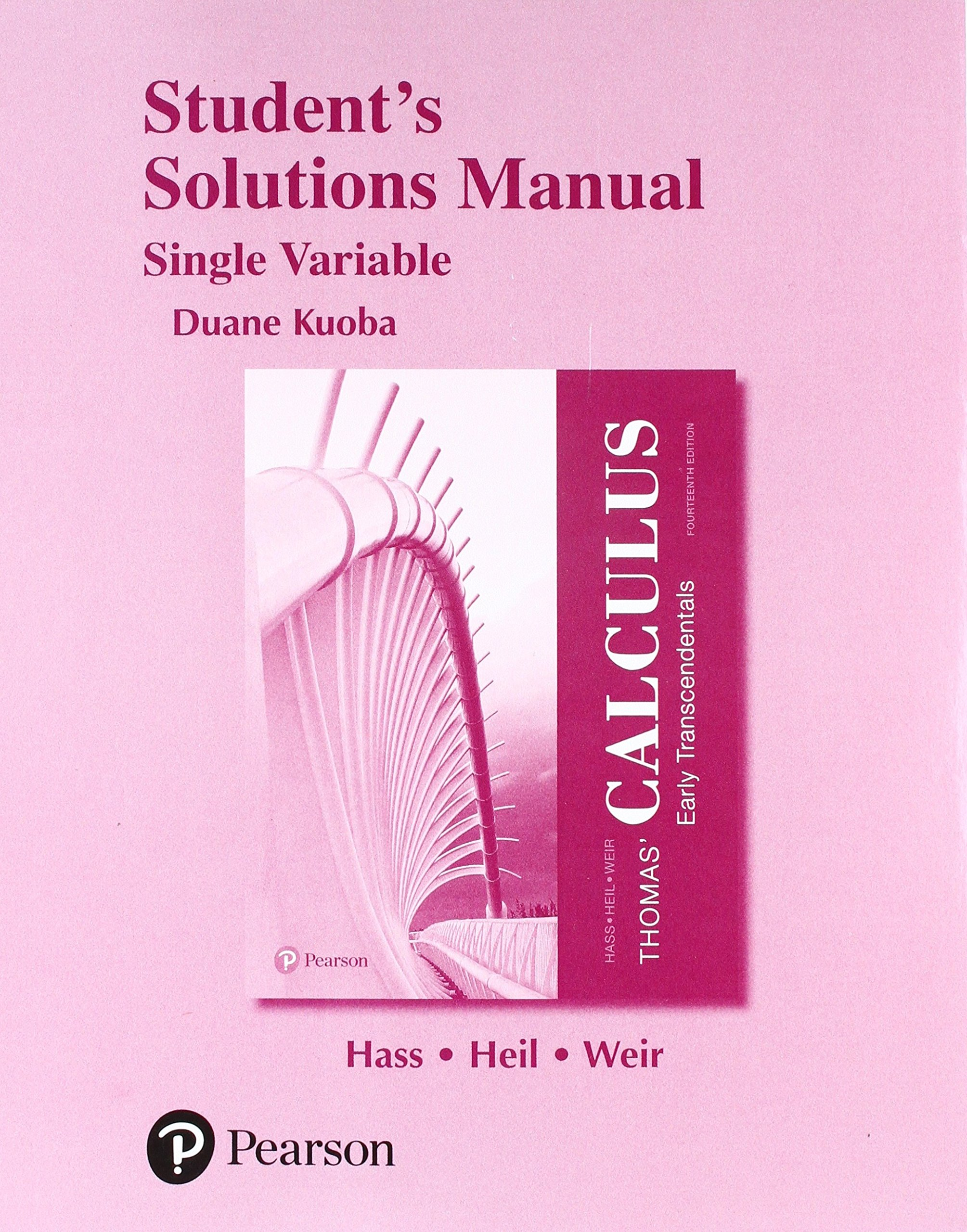 Student Solutions Manual for Thomas' Calculus: Early Transcendentals,  Single Variable: Joel R. Hass, Christopher E. Heil, Maurice D. Weir,  Christopher Heil: ...