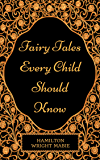 Fairy Tales Every Child Should Know: By Hamilton Wright Mable : Illustrated