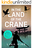 In the Land of the Crane: A Kiko Ochisan Adventure Thriller (Novella) (The Kiko Ochisan Adventure Series Book 1)