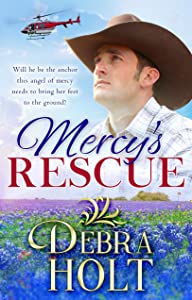 Mercy's Rescue - Will he be the anchor this angel of mercy needs to bring her feet to the ground?