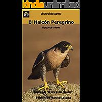 El Halcón Peregrino: El proyectil viviente. (El libro de las rapaces nº 5)