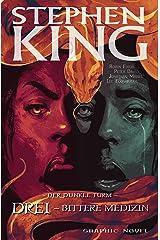 Stephen Kings Der dunkle Turm, Band 15 - Drei - Bittere Medizin (German Edition) Kindle Edition
