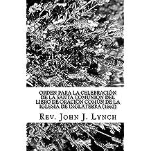 Orden para la Celebración de la Santa Comunión del Libro de Oración Común de la Iglesia de Inglaterra (1662) (Spanish Edition) Aug 26, 2013