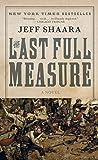 The Last Full Measure (Civil War Trilogy)