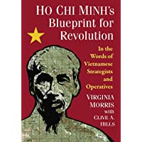 Ho Chi Minh's Blueprint for Revolution: In the Words of Vietnamese Strategists and...
