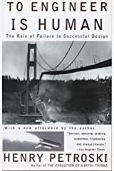 To Engineer Is Human: The Role of Failure in Successful Design Paperback