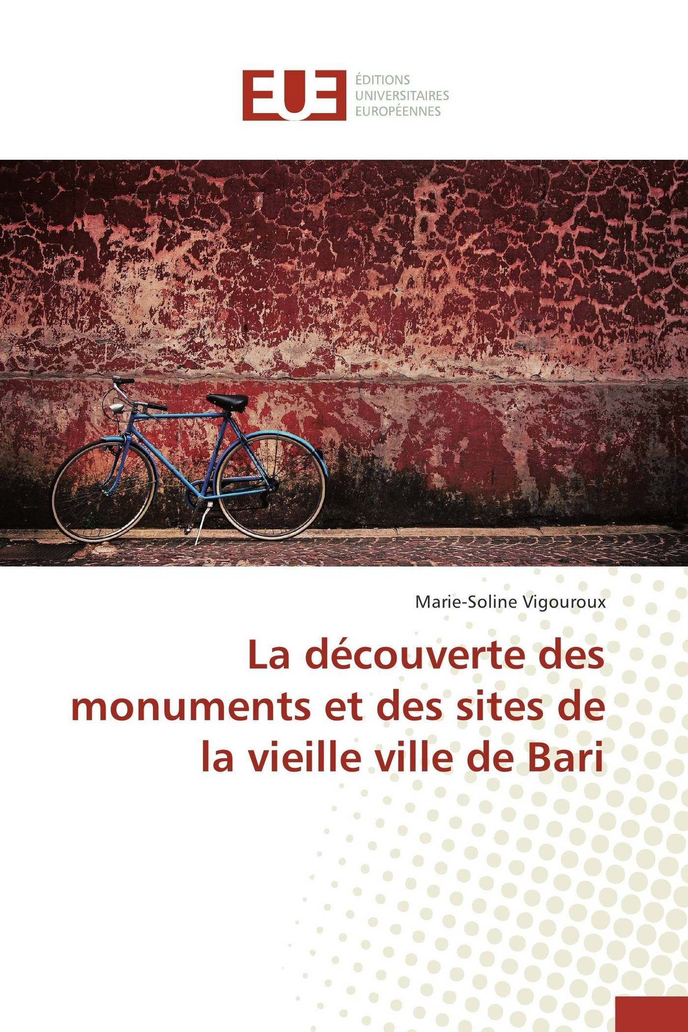 La découverte des monuments et des sites de la vieille ville de Bari (Omn.Univ.Europ.) (French Edition) pdf