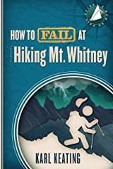 How to Fail at Hiking Mt. Whitney Kindle Edition