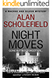 Night Moves (A Macrae and Silver Mystery Book 6)