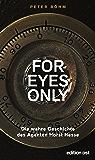 """""""For eyes only"""": Die wahre Geschichte des Agenten Horst Hesse (edition ost) (German Edition)"""