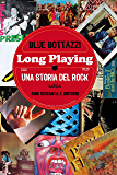 Long Playing: una storia del Rock - lato A: anni sessanta e dintorni