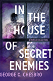 In the House of Secret Enemies: A Mongo Collection (The Mongo Mysteries Book 9)