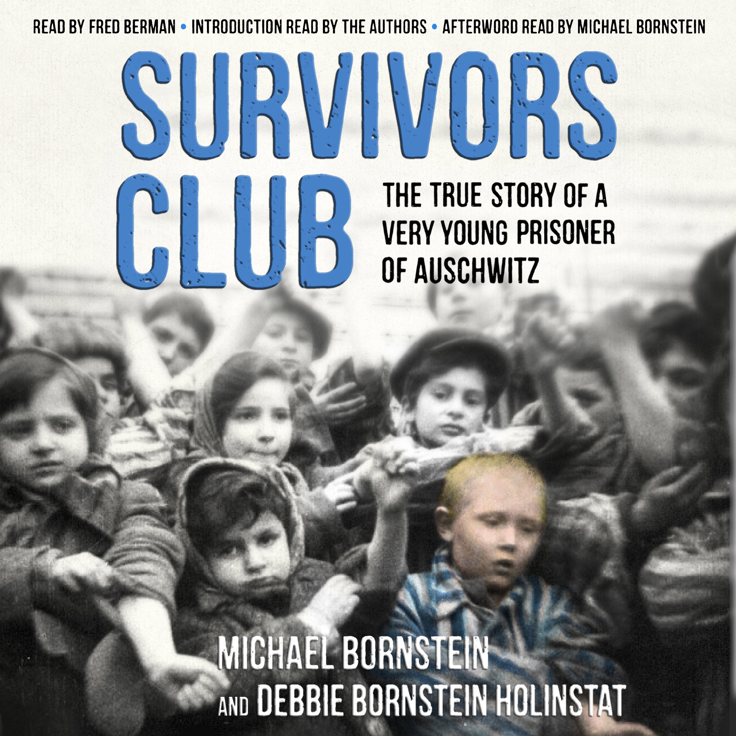 Survivors Club  The True Story Of A Very Young Prisoner Of Auschwitz