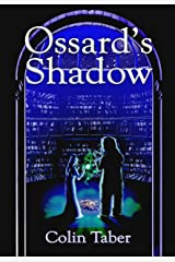 Ossard's Shadow (The Ossard Series Book 3) Kindle Edition