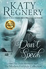 """Don't Speak: (inspired by """"The Little Mermaid"""") (a modern fairytale) Kindle Edition"""