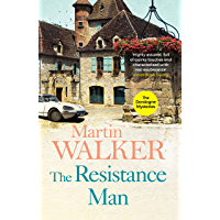 The Resistance Man: Bruno is dogged by the past as he solves a thrilling modern murder (The Dordogne Mysteries Book 6)
