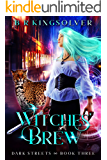 Witches' Brew (Dark Streets Book 3)