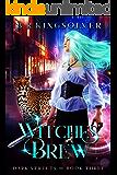 Witches' Brew: An Urban Fantasy (Dark Streets Book 3)