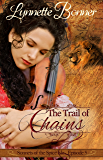The Trail of Chains: A serialized historical Christian romance. (Sonnets of the Spice Isle Book 5)