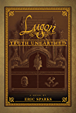 Truth Unearthed: Book One of A False Dawn (The Tales of Lugon)