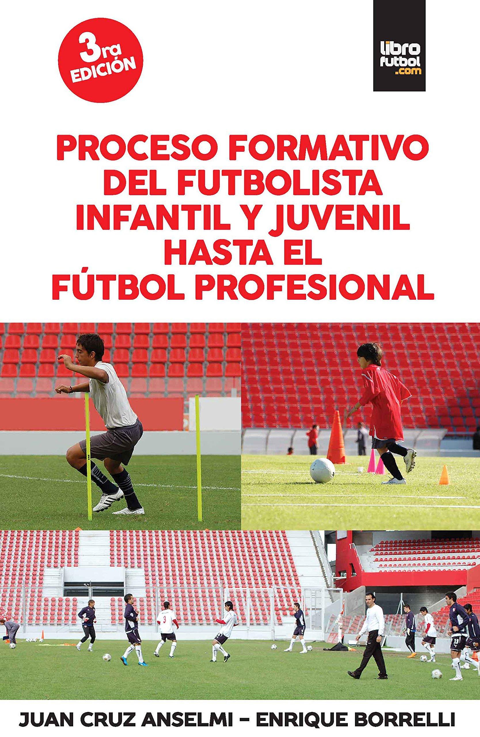 Proceso formativo del futbolista infantil y juvenil hasta el futbol profesional: Juan Cruz Enrique Anselmi: 9789873763076: Amazon.com: Books