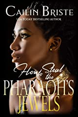 How to Steal the Pharaoh's Jewels: A Thief in Love Suspense Romance Kindle Edition