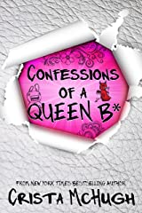 Confessions of a Queen B* (The Queen B* Book 1) Kindle Edition