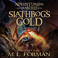 Slathbog's Gold: Adventurers Wanted, Book 1