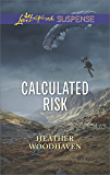 Calculated Risk (Love Inspired Suspense)