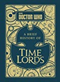 Doctor Who: A Brief History of Time Lords (Dr Who)