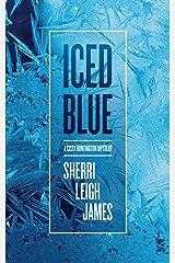 ICED BLUE: A Cissy Huntington Mystery (Cissy Huntington Mysteries Book 2) Kindle Edition