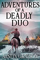 Adventures of a Deadly Duo: A Historical Western Adventure Book Kindle Edition