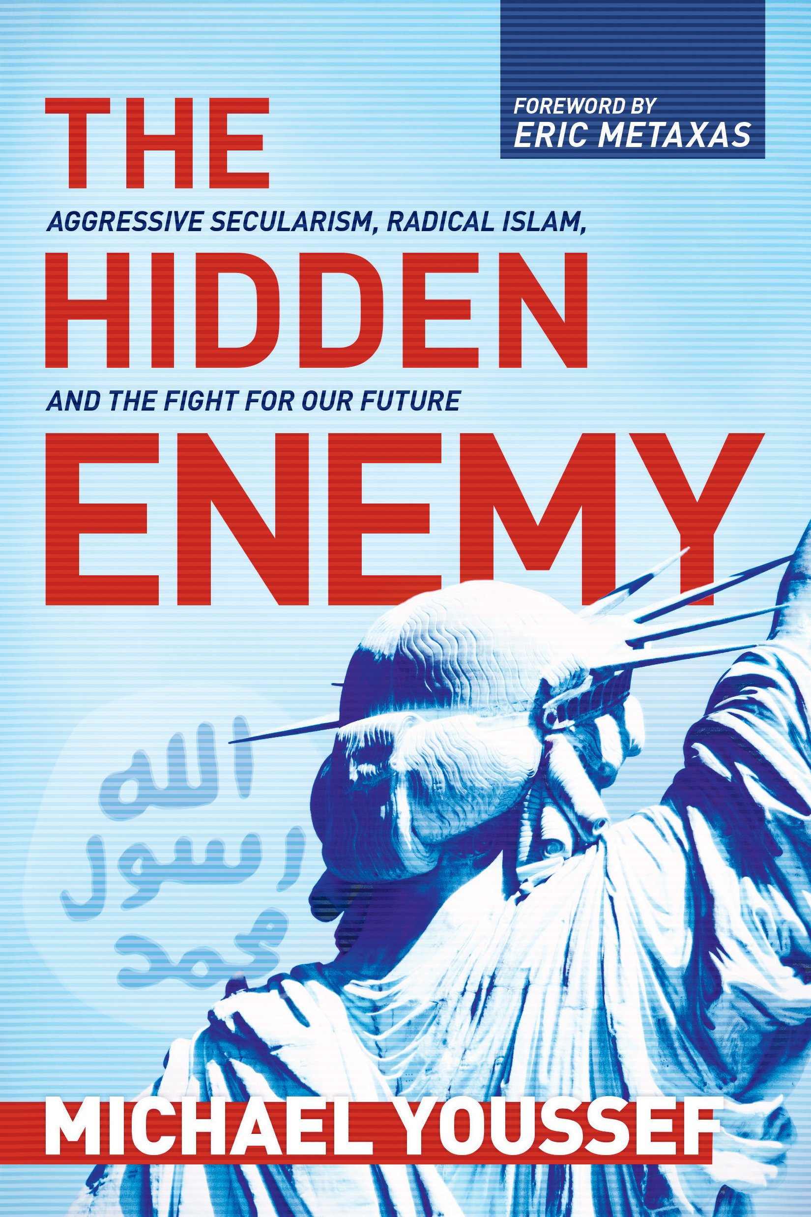 The Hidden Enemy: Aggressive Secularism, Radical Islam, and the Fight for Our Future ePub fb2 book