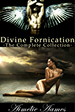 Divine Fornication--The Complete Collection (An Erotic Story of Angels, Vampires and Werewolves)