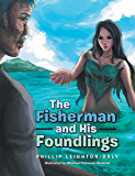 The Fisherman and His Foundlings