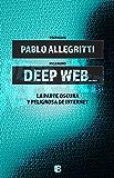 Deep Web: La parte oscura y peligrosa de internet