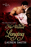 Her Wicked Longing: (Two Short Historical Romance Stories) (The League of Rogues Book 5)
