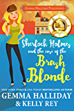Sherlock Holmes and the Case of the Brash Blonde: a modern take on an old legend (Marty Hudson Mysteries Book 1)