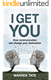I GET YOU: How communication can change your destination