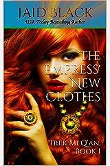 The Empress' New Clothes (Trek Mi Q'an Book 1) Kindle Edition