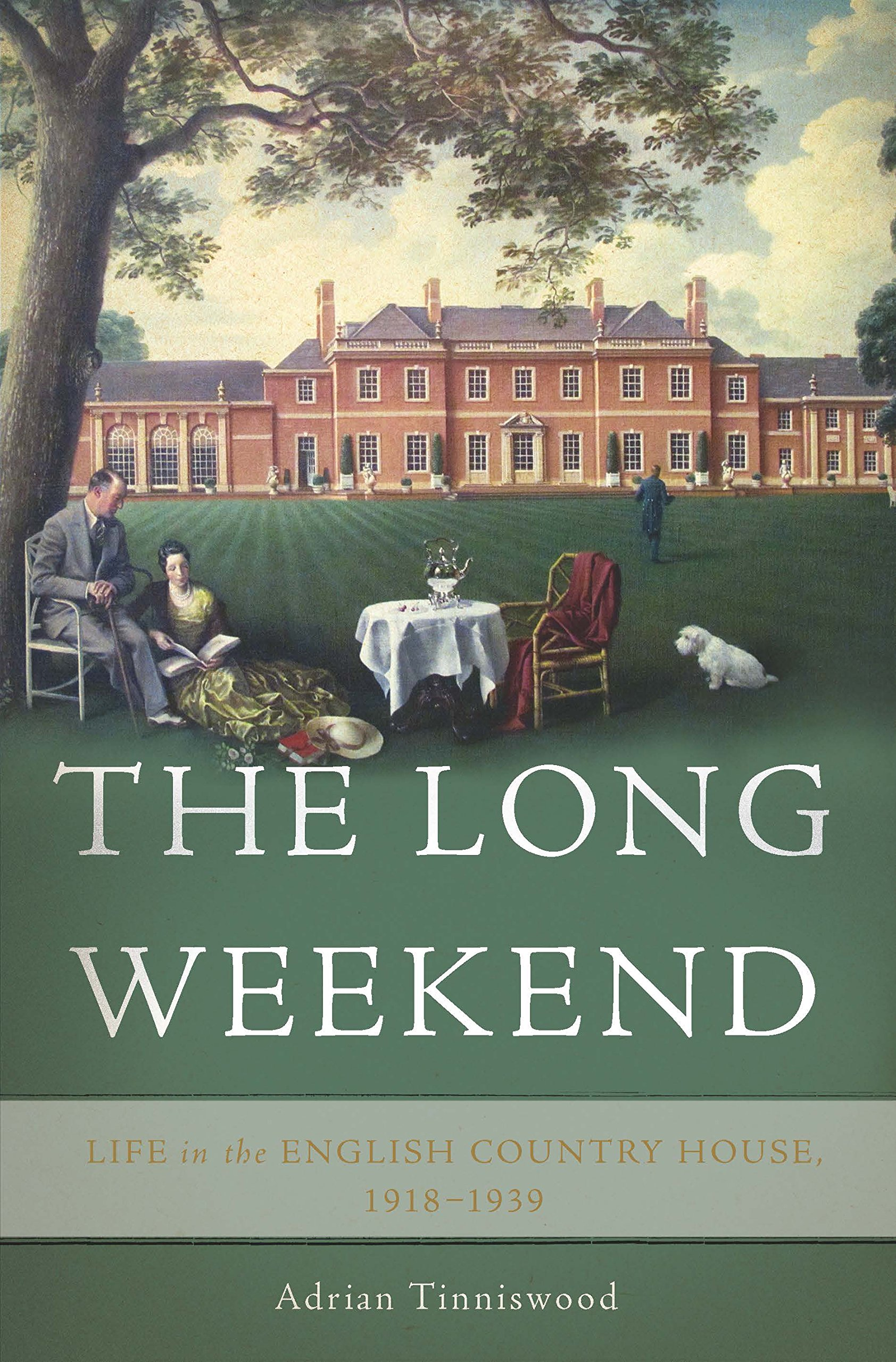 The long weekend life in the english country house 1918 1939 the long weekend life in the english country house 1918 1939 adrian tinniswood 9780465048984 amazon books fandeluxe Image collections