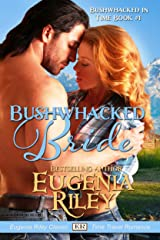 BUSHWHACKED BRIDE (Bushwhacked in Time Book 1) Kindle Edition